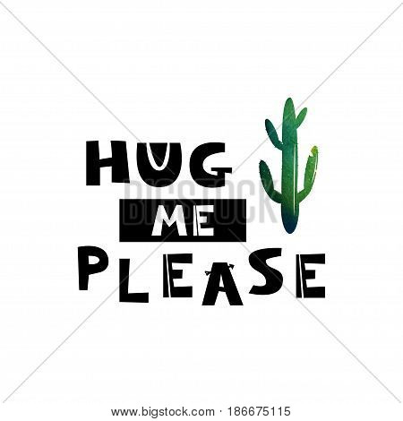 Card with green cactus and the text give me a hug please. Scandinavian style illustrations. Design for textile Wallpaper fabric. Simple drawing for a child s room. illustration