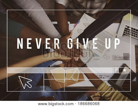 Never Give Up Word on Teamwork People Background