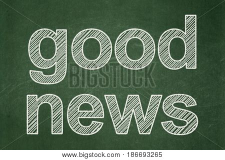 News concept: text Good News on Green chalkboard background