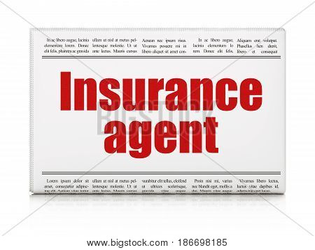Insurance concept: newspaper headline Insurance Agent on White background, 3D rendering