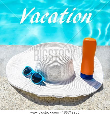 Vacation background with hat sunglasses and sunscreen near the swimming pool square format