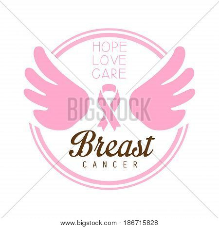 Breast cancer, hope, love, care label. Vector illustration in pink colors badge for breast cancer awareness poster, card, banner