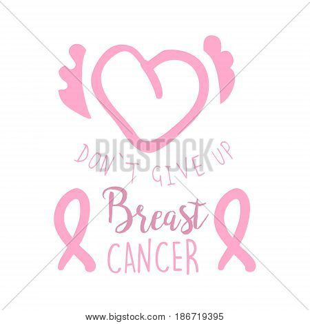 Breast cancer, do not give up label. Hand drawn vector illustration in pink colors for breast cancer awareness badge for poster, card, banner