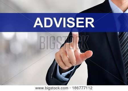 Businessman hand touching ADVISER sign on virtual screen