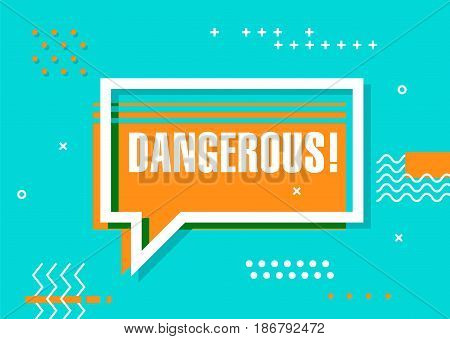 Vector poster with text Dangerous for emotion. Cute style illustration, advertising, design poster on abstract colorful background. Template for design or print