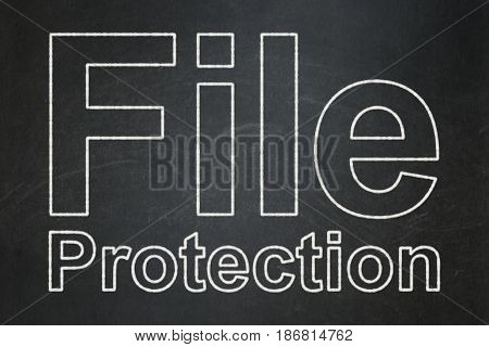Safety concept: text File Protection on Black chalkboard background