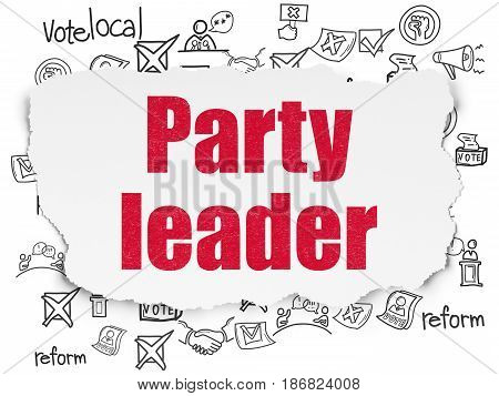 Political concept: Painted red text Party Leader on Torn Paper background with  Hand Drawn Politics Icons