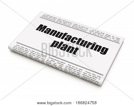 Manufacuring concept: newspaper headline Manufacturing Plant on White background, 3D rendering