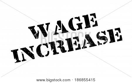 Wage Increase rubber stamp. Grunge design with dust scratches. Effects can be easily removed for a clean, crisp look. Color is easily changed.
