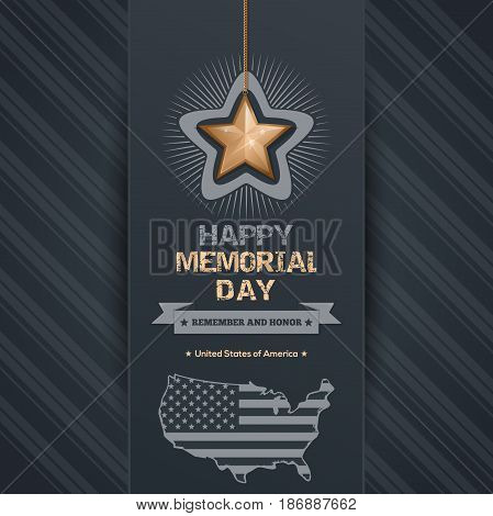 Poster for Memorial Day. Remember and honor. Federal holiday in the United States. Greeting card with map of the USA and gold star on an elegant gray background. Vector illustration