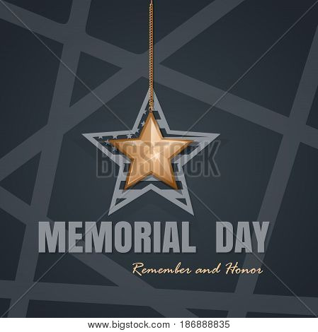 Memorial Day card design. Remember and honor. Federal holiday in the United States. Poster with gold star on an elegant gray background. Vector illustration