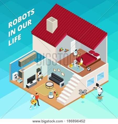 Home with robots for housework, machines helpers and drone goods delivery on blue background isometric vector illustration