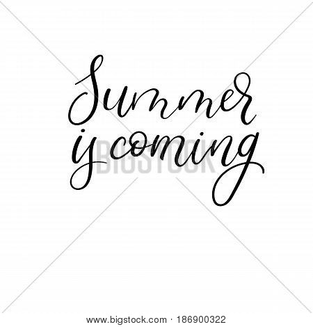 Summer Is Coming - Hand Lettering Phrase. Modern Calligraphy. Handwritten Card.