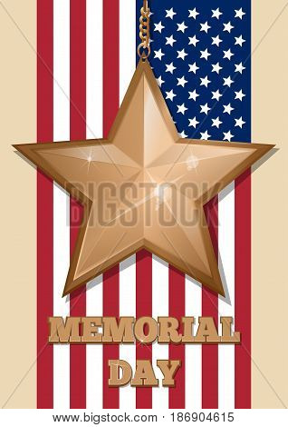 Memorial Day poster design. Inscription - Memorial Day and golden star on the US flag background. Vector illustration