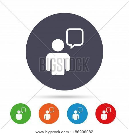 Chat sign icon. Speech bubble symbol. Chat bubble with human. Round colourful buttons with flat icons. Vector