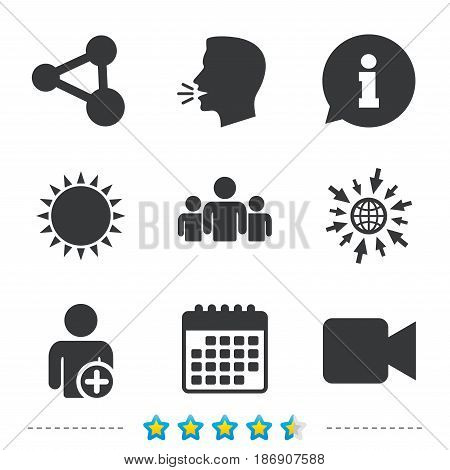 Group of people and share icons. Add user and video camera symbols. Communication signs. Information, go to web and calendar icons. Sun and loud speak symbol. Vector