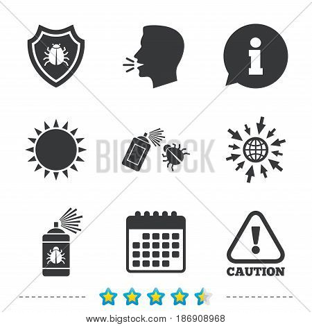 Bug disinfection icons. Caution attention and shield symbols. Insect fumigation spray sign. Information, go to web and calendar icons. Sun and loud speak symbol. Vector