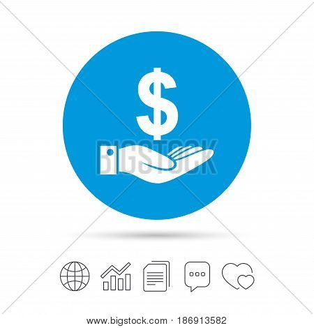 Dollar and hand sign icon. Palm holds money USD currency symbol. Copy files, chat speech bubble and chart web icons. Vector
