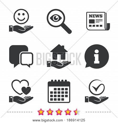 Smile and hand icon. Heart and Tick or Check symbol. Palm holds house building sign. Newspaper, information and calendar icons. Investigate magnifier, chat symbol. Vector