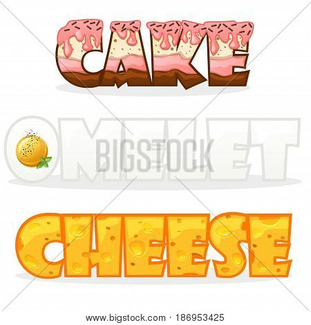 Cartoon tasty edible funny text name words omelette, cheese and cake. Stylized text