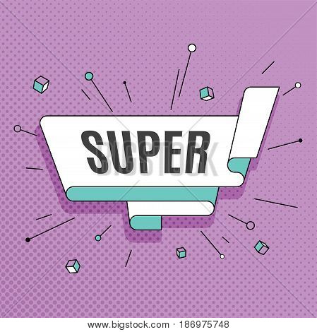 Super. Retro design element in pop art style on halftone colorful background. Vintage motivation ribbon banner. Vector Illustration.