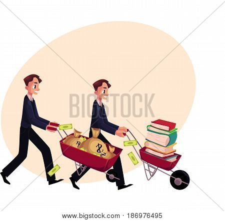 Two men, businessmen pushing wheelbarrows, one with pile of books, another holding money bags, cartoon vector illustration with space for text. Money versus education concept