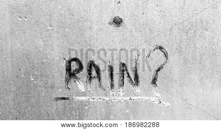 Autumn Rain, The Inscription On The Sweaty Glass - Question Mark. Question Mark, Pouring Rain Outsid