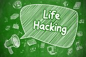 Shouting Bullhorn with Phrase Life Hacking on Speech Bubble. Cartoon Illustration. Business Concept. Business Concept. Bullhorn with Text Life Hacking. Doodle Illustration on Green Chalkboard. poster