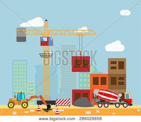 Building Work Process With Houses And Construction Machines In The Town. Vector.