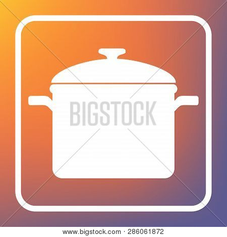 Cooking Pan Sign. Vector. White Icon On Transparent Button At Orange-violet Gradient Background. Ill