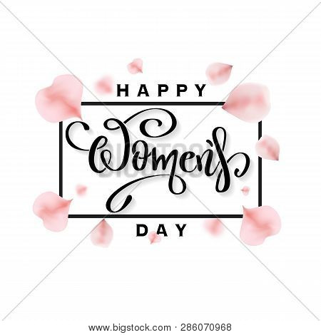 Happy Womens Day Banner With Rose Petals. Vector 8 March Greetings Text Poster For Mothers Day. Inte