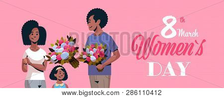 Man Giving Bouquet Of Flowers To Wife And Daughter International Womens Day 8 March Concept African