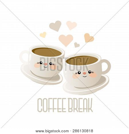 Coffee Break. Cute Illustration With Two Cups Of Coffee. Vector. Eps 10