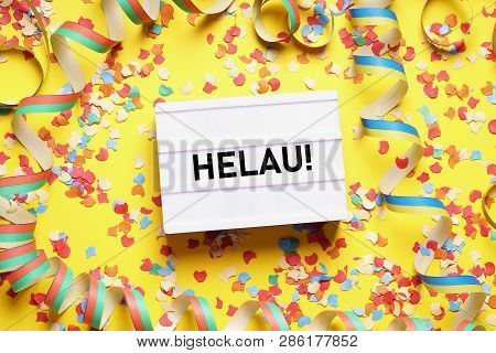 Helau Is A Traditional German Fools Call Used During Carnival In Germany - Flat Lay With Confetti An