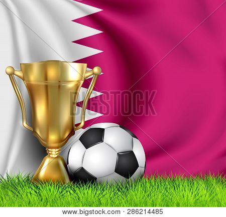 Golden Realistic Winner Trophy Cup And Soccer Ball Isolated On National Qatar Flag. Cup Winner In Th