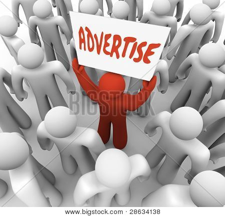 A person holds a sign or banner reading Advertise in a crowd to attract customers