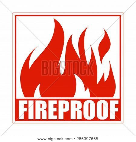 Fireproof Square Icon, Logo Design, Sign, Red Label With Blazing Flame.