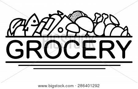 Grocery Design With Icons Of Different Foods. Can Used For Banner, Logo, Label, Packaging Design. Fo