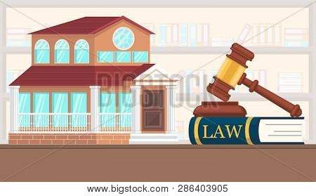 Flat Vector Illustration Driven Property Valuation. Table There is Book with Law. Consideration in Court Case on Division Joint Property in Background House. Adoption Judgment on House. poster