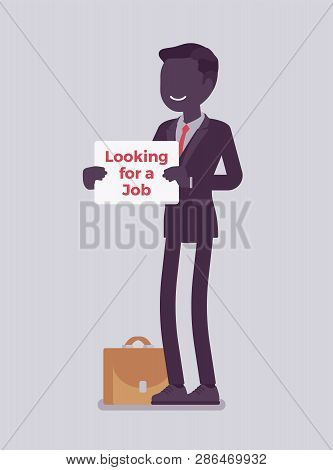 Man With Looking For A Job Advertisement Sign. Applicant Having No Paid Work, Jobless Seeking Employ