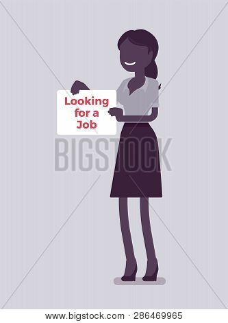 Woman With Looking For A Job Advertisement Sign. Applicant Having No Paid Work, Jobless Seeking Empl