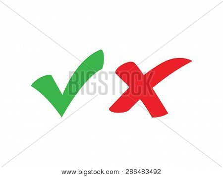 Tick And Cross Signs. Green Checkmark Ok And Red X Icons, Simple Marks Graphic Design. Symbols Yes A