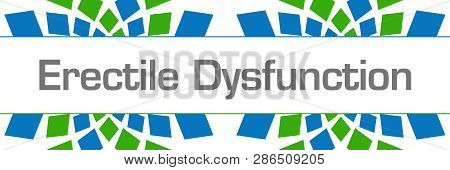 Erectile Dysfunction Text Written Over Green Blue Background.