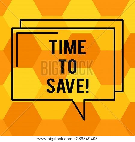 Handwriting Text Writing Time To Save. Concept Meaning Start Saving Money For The Future Or Coming P