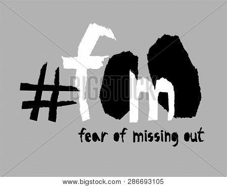 Typography Poster For Print Design. With Phrase Fear Of Missing Out. Creative Solitude Concept. Moti