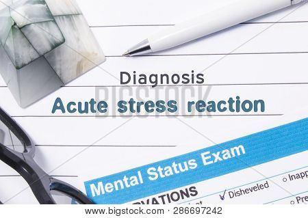 Psychiatric Diagnosis Acute Stress Reaction. Medical Book Or Form With The Name Of Diagnosis Acute S