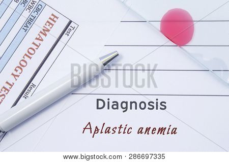 Diagnosis Aplastic anemia. Written by doctor hematological diagnosis Aplastic anemia in medical report, which are result of blood test and glass slide with blood smear for lab research poster
