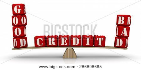 Good And Bad Credit. Comparison On The Scales. The Words Good Credit And Bad Credit, Made Of Red Cub