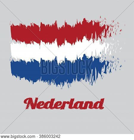 Brush Style Color Flag Of Holland, Horizontal Tricolor Of Red, White, And Blue. With Text Nederland.