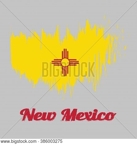 Brush Style Color Flag Of New Mexico, The Red And Yellow Of Old Spain. The Ancient Zia Sun Symbol In